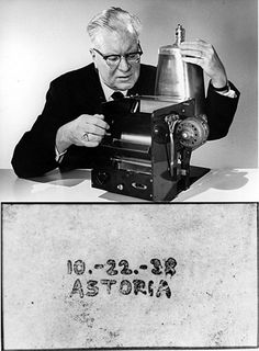 Xerography: Chester F. Carlson made the first successful photo copy of an image in 1938.
