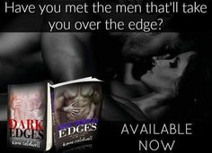 THE EDGE SERIES BY #KANECALDWELL  ....(.(.(..).).  Dark Edges book 1  Im not your good ole boy or boy-next-door type of guy. If thats what youre looking for I suggest you move on. I curse a lot work too fucking much and keep to myself. My edges are hard rough and even dark at times. I never thought I would wind up in the business Im in. I may not always play by the rules but I go where the money is keep my nose clean and my affairs organized. Who knew one fucking e-mail would change…