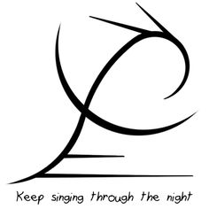 """""""Keep singing through the night"""" sigil requested by anonymous Sigil requests are currently closed"""