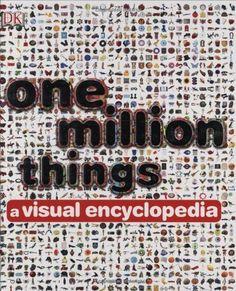 One Million Things: A Visual Encyclopedia, http://www.amazon.com/dp/0756638437/ref=cm_sw_r_pi_awdm_VyPiwb1J40AA7