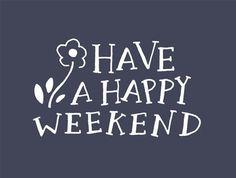 Hello Saturday, Have A Happy Weekend saturday saturday quotes weekend quotes happy weekend hello saturday hello saturday quotes Bon Weekend, Hello Weekend, Friday Weekend, Have A Good Weekend, Happy Friday, Happy Tuesday, Friday Nights, Happy Weekend Quotes, Happy Quotes