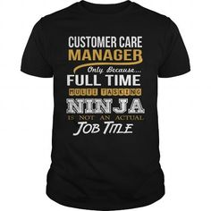 CUSTOMER CARE MANAGER - NINJA WHITE - #tee party #sweatshirt skirt. GET => https://www.sunfrog.com/LifeStyle/CUSTOMER-CARE-MANAGER--NINJA-WHITE-Black-Guys.html?68278