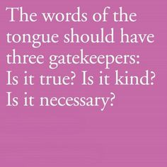 The words of the tongue...