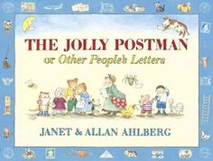 The Jolly Postman or Other People's Letters by Janet Ahlberg and Allan Ahlberg