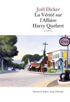 La Vérité sur l'Affaire Harry Quebert - Joel Dicker. Une très belle découverte!