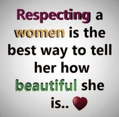 64 Best Respect Women For Life Images In 2019 Respect Women Life