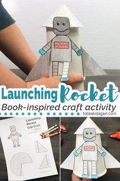 Launching Rocket and Robot Cup Craft + Printable and STEM Activity! - book activities for preschool, kindergarten, elementary students - DIY toys - fun crafts - STEAM -elasticity - force - rubberband crafts - To be a Kid Again