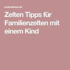 Zelten Tipps für Familienzelten mit einem Kind