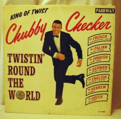 TWISTIN' ROUND THE WORLD  CHUBBY CHECKER 1962 MONO LP--GERMAN, FRENCH, HEBREW