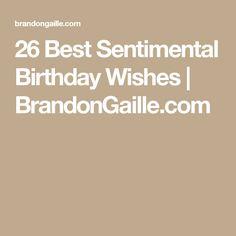 26 Best Sentimental Birthday Wishes | BrandonGaille.com