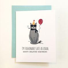 Birthday Card- Fashionably Late