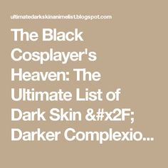 The Black Cosplayer's Heaven: The Ultimate List of Dark Skin / Darker Complexioned /Tan / Black Female Anime Characters List 2013