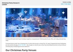 Christmas Venues London specialises in providing an extensive range of fantastic Christmas Party Venues in the London area. From dry hire venues to theme Christmas Party Venues, exotic London locations and much more, Christmas Party Venues can help you create the perfect party, whether you're spending Christmas with the family, or with close friends. Corporate Christmas functions are also available.