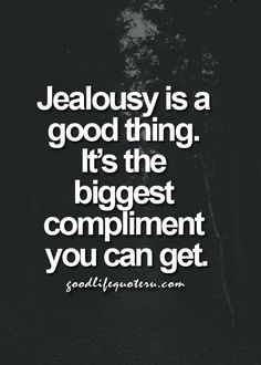 Jealousy Quotes QUOTATION – Image : Quotes about Jealousy – Description goodlifequoteru.com – Life, Love, Black and White #Quotes / #Quote and more for #Girl and #Boy Sharing is Caring – Hey can you Share this Quote !