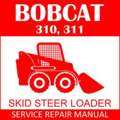 bobcat 641 642 643 skid steer loader workshop service repair bobcat 310 313 skid steer loader workshop service repair manual