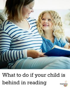 Pressured to read? Learn what to do if your child is behind in reading.