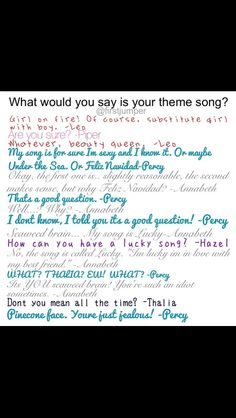 "I love how Annabeth says ""slightly reasonable"" that's Percy's song would be I'm Sexy and I Know It"""