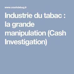 Industrie du tabac : la grande manipulation (Cash Investigation)