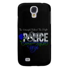 """Blue Rose POLICE WIFE  Samsung S4 Case featuring """"The Strength Behind The Might"""". Choose your background color and make it yours."""