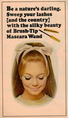 1960s mascara ad Not long before my obsession with mascara.