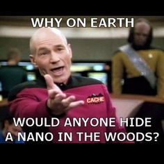 I absolutely hate that!  I'm out IN THE WOODS!  Give me something to make it worth the effort!