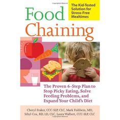 Food Chaining - the proven 6-step plan to stop picky eating, solve feeding problems, and expand your child's diet.  Visit pinterest.com/arktherapeutic for more #feedingtherapy ideas