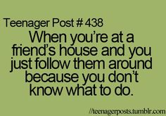 This is how I feel at Austins house