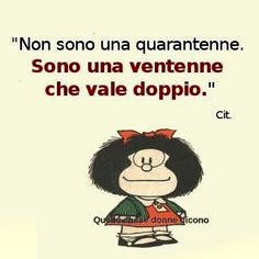 Immagine mafalda Non sono quarantenne Jokes Quotes, Funny Quotes, Thank You Friend, Snoopy Quotes, Printable Quotes, Worlds Of Fun, Positive Thoughts, Vignettes, Love Of My Life