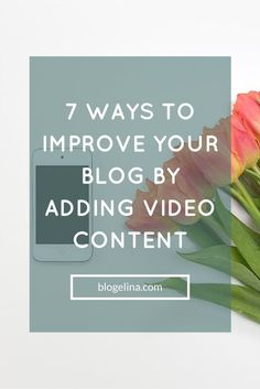 7 Ways How To Improve Your Blog By Adding Video Content