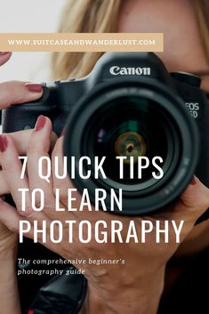 7 quick tips to learn about photography - - 7 quick tips to learn about photography Photography Basics A comprehensive guide for photography beginners. 7 quick tips to learn photography