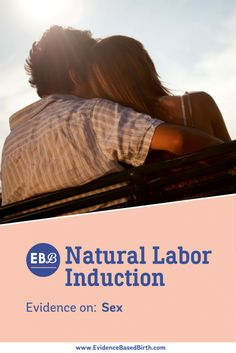 Does sex really work to naturally induce labor? Here is the evidence!