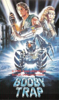 vhs-ninja: Booby Trap aka Wired to Kill by Francis Schaeffer. In A war will be fought by a girl, a boy and a robot… Action Movie Poster, 80s Movie Posters, Cinema Posters, Movie Poster Art, Action Movies, Old Movies, Vintage Movies, Adventure Film, Movie Covers