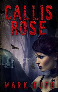Callis Rose by Mark Tufo
