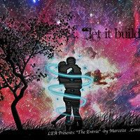 """Let It Build -Marceize (The Entrée) by marceize on SoundCloud  """"Will be using this song for my 1st Official Music Video!! ..Stay tuned Ladies <3 ;)"""