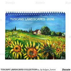 TUSCANY LANDSCAPES COLLECTION 2016 CALENDAR by Bulgan Lumini (c)