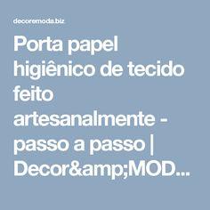 Porta papel higiênico de tecido feito artesanalmente - passo a passo | Decor&MODA.biz