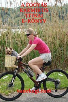 Fogyókúrázók FIGYELEM! Hogyan fogyj le anélkül, hogy utána többet hízz vissza, mint amit leadtál? Rejtélyes dolgokra kerül fény az INGYENes e-könyvben! Kérd és küldöm! Bicycle, Bike, Bicycle Kick, Bicycles