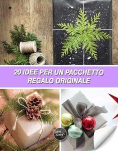 Fai da te – Un pacchetto Originale… per Regalare a Natale! 20 idee (tutorial)