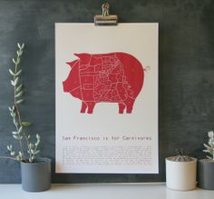 """San Francisco is For Carnivores from Dry Well Art (Get 13'' x 19'' frame at Cheap Pete's """"Fillmore Concert Poster Frames"""")"""