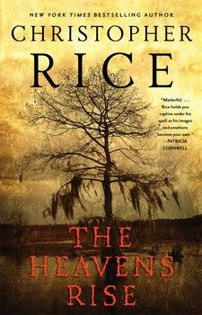 """Creepy, chilling, and almost impossible to put down"" (Booklist), The Heavens Rise is an intense and atmospheric supernatural thriller about the shadowed terrors of the Louisiana bayou. #ChristopherRice"