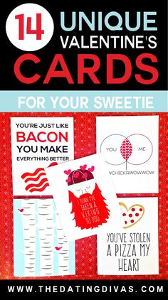 14 Unique Valentine's Day Cards for your sweetie.  These are all ADORABLE fromwww.TheDatingDivas.com