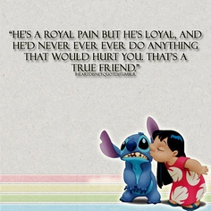 Friend Quote -  that's a true friend. Won't hurt you, or own it on their own if they do hurt you unintentionally. Hmmmm.  Cartoon aliens are pretty smart. Lol ❤