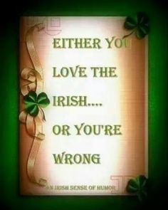 Irish ... Love The Irish <3