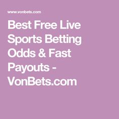 Best Free Live Sports Betting Odds & Fast Payouts - VonBets.com
