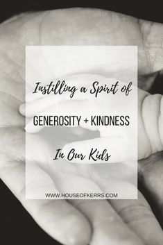 House of Kerrs | Parenting | Instilling a Spirit of Generosity and Kindness in Our Kids | Mindful Parenting | Raise Them Kind | Positive Parenting