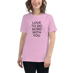This t-shirt giving you the option to share who do you love to do acro with. This just might be the softest and most comfortable t-shirt you'll ever own. Xl Shirt, Be My Valentine, Best Mom, Dress Pants, Casual Looks, Fabric Weights, Outfit Of The Day, Tees, Women's Shirts