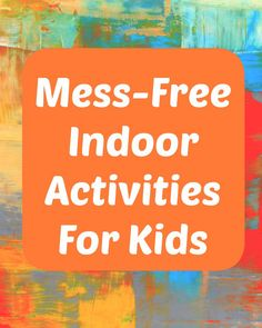 Mess-Free Indoor Act