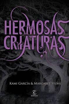 Hermosas Criaturas - Kami García & Margaret Stohl (Ethan Wate y Lena Duchannes)