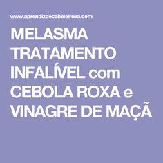 MELASMA TRATAMENTO INFALÍVEL com CEBOLA ROXA e VINAGRE DE MAÇÃ
