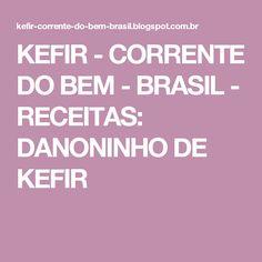 KEFIR - CORRENTE DO BEM - BRASIL - RECEITAS: DANONINHO DE KEFIR